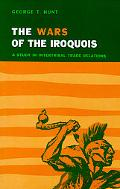 Wars of the Iroquois A Study in Intertribal Trade