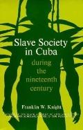 Slave Society in Cuba During 19th Cent.