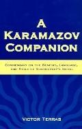 Karamazov Companion Commentary on the Genesis, Language, and Style of Dostoevsky's Novel