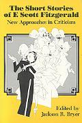 Short Stories of F. Scott Fitzgerald: New Approaches in Criticism - Jackson R. Bryer - Paper...