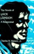 Novels of Jack London A Reappraisal