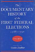 Documentary History of the First Federal Elections, 1788-1790