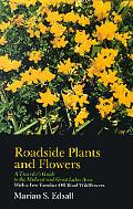 Roadside Plants and Flowers A Traveler's Guide to the Midwest and Great Lakes Area  With a F...