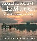 Around the Shores of Lake Michigan A Guide to Historic Sites