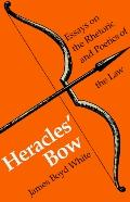 Heracles' Bow Essays on the Rhetoric and Poetics of the Law