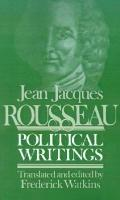 Jean Jacques Rousseau Political Writings/Containing the Social Contract Considerations on th...