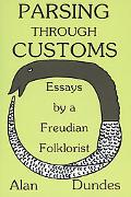 Parsing Through Customs Essays by a Freudian Folklorist
