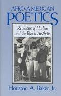 Afro-American Poetics Revisions of Harlem and the Black Aesthetic