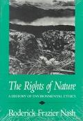 Rights of Nature A History of Environmental Ethics