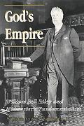 God's Empire William Bell Riley and Midwestern Fundamentalism