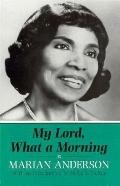 My Lord, What a Morning: An Autobiography - Marian Anderson - Library Binding - REISSUE