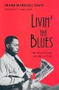 Livin' the Blues Memoirs of a Black Journalist and Poet