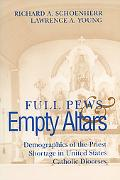Full Pews and Empty Altars Demographics of the Priest Shortage in United States Catholic Dio...