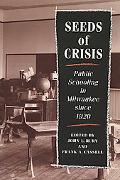 Seeds of Crisis Public Schooling in Milwaukee Since 1920