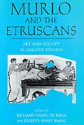 Murlo and the Etruscans Art and Society in Ancient Etruria