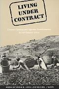 Living Under Contract Contract Farming and Agrarian Transformation in Sub-Saharan Africa