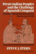 Peru's Indian Peoples and the Challenge of Spanish Conquest Huamanga to Sixteen Forty