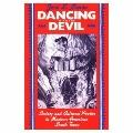 Dancing With the Devil Society and Cultural Poetics in Mexican-American South Texas