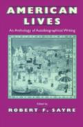 American Lives An Anthology of Autobiographical Writing