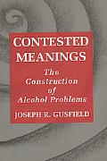 Contested Meanings The Construction of Alcohol Problems