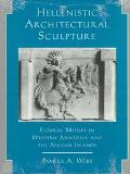 Hellenistic Architectural Sculpture Figural Motifs in Western Anatolia and the Aegean Islands