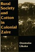 Rural Society and Cotton in Colonial Zaire