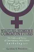 Writing Women's Communities The Politics and Poetics of Contemporary Multi-Genre Anthologies