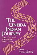 Oneida Indian Journey From New York to Wisconsin, 1784-1860