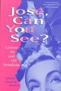 Jose, Can You See? Latinos on and Off Broadway