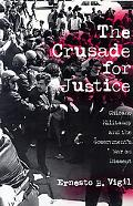 Crusade for Justice Chicano Militancy and the Govenment's War on Dissent