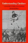 Understanding Chekhov A Critical Study of Chekhov's Prose and Drama