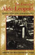 Essential Aldo Leopold Quotations And Commentaries