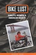 Bike Lust Harleys, Women, & American Society