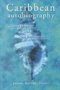 Caribbean Autobiography Cultural Identity and Self-Representation