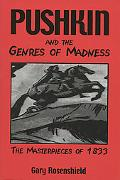 Pushkin and the Genres of Madness The Masterpieces of 1833