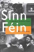 Sinn Fein A Hundred Turbulent Years