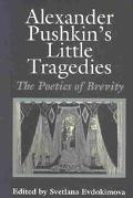 Alexander Pushkin's Little Tragedies The Poetics of Brevity