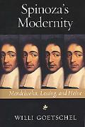 Spinoza's Modernity Mendelssohn, Lessing, and Heine