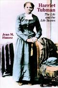 Harriet Tubman The Life and the Life Stories