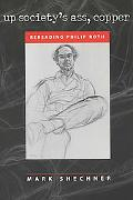 Up Society's Ass, Copper Rereading Philip Roth