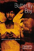 Butterfly Boy Memories of a Chicano Mariposa