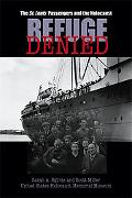 Refuge Denied The St. Louis Passengers And the Holocaust