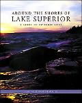 Around the Shores of Lake Superior A Guide to Historic Sites