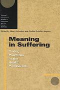 Meaning in Suffering Caring Practices in the Health Professions