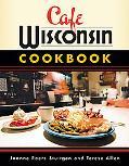 Cafe Wisconsin Cookbook