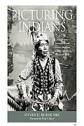 Picturing Indians: Photographic Encounters and Tourist Fantasies in H. H. Bennett's Wisconsi...