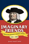 Imaginary Friends: Representing Quakers in American Culture, 1650-1950