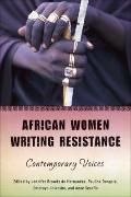 African Women Writing Resistance: An Anthology of Contemporary Voices (Women in Africa and t...