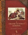 Grouse Hunter's Almanac : The Other Kind of Hunting