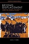 Beyond Displacement : Campesinos, Refugees, and Collective Action in the Salvadoran Civil War